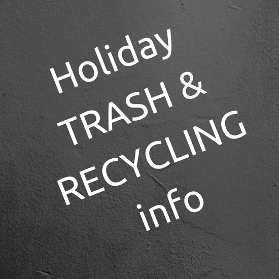 TRASH and RECYCLING INFO