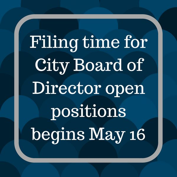 Filing time for City Board of Directors begins May 16